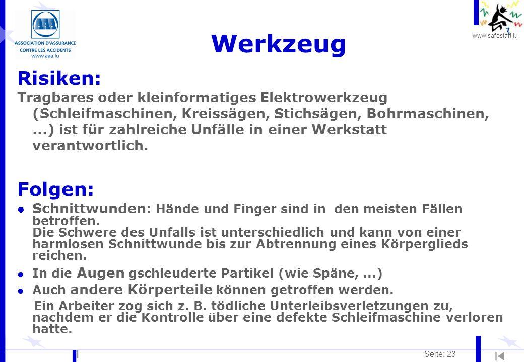 www.safestart.lu Seite: 23 Werkzeug Risiken: Tragbares oder kleinformatiges Elektrowerkzeug (Schleifmaschinen, Kreissägen, Stichsägen, Bohrmaschinen,.