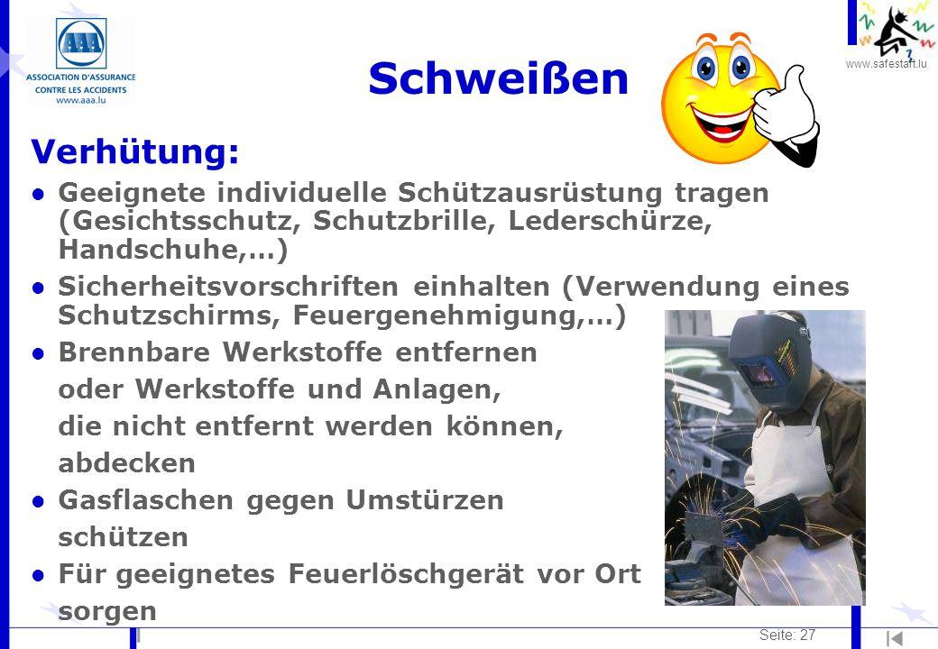 www.safestart.lu Seite: 27 Schweißen Verhütung: l Geeignete individuelle Schützausrüstung tragen (Gesichtsschutz, Schutzbrille, Lederschürze, Handschu