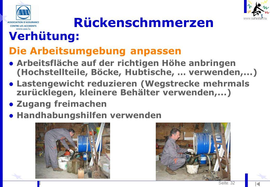 www.safestart.lu Seite: 32 Rückenschmmerzen Verhütung: Die Arbeitsumgebung anpassen l Arbeitsfläche auf der richtigen Höhe anbringen (Hochstellteile,