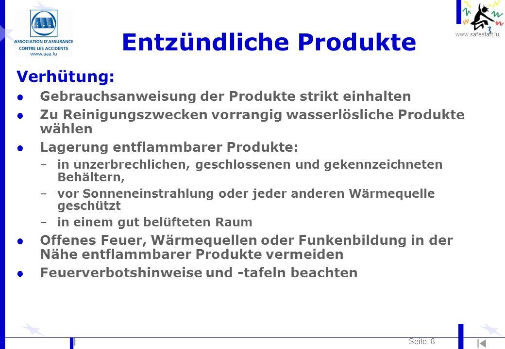 www.safestart.lu Seite: 8 Entzündliche Produkte Verhütung: l Gebrauchsanweisung der Produkte strikt einhalten l Zu Reinigungszwecken vorrangig wasserl