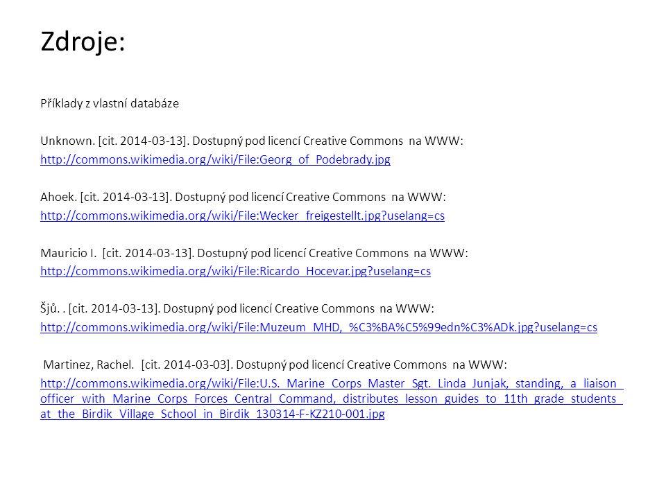 Zdroje: Příklady z vlastní databáze Unknown. [cit. 2014-03-13]. Dostupný pod licencí Creative Commons na WWW: http://commons.wikimedia.org/wiki/File:G