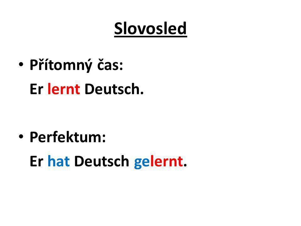 Tvořte věty v perfektu Er wohnt in Berlin.Er hat in Berlin gewohnt.