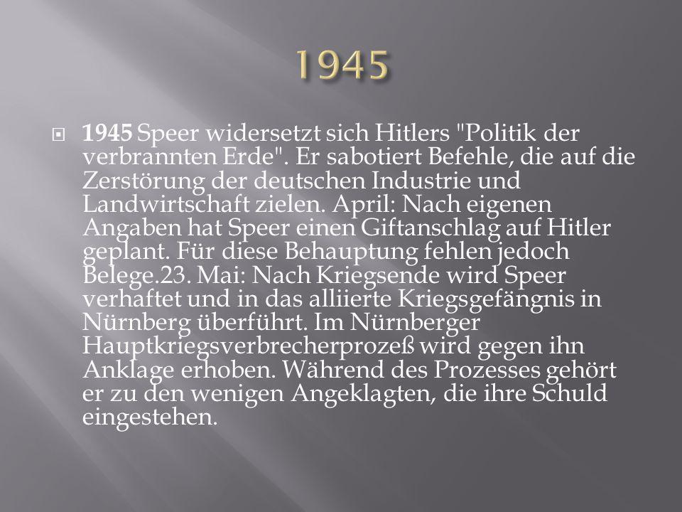  1945 Speer widersetzt sich Hitlers