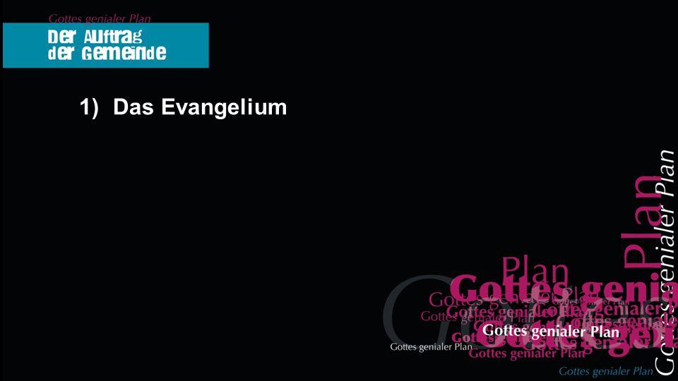 1)Das Evangelium