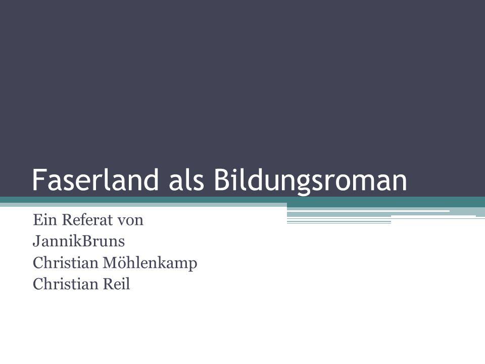 Faserland als Bildungsroman Ein Referat von JannikBruns Christian Möhlenkamp Christian Reil