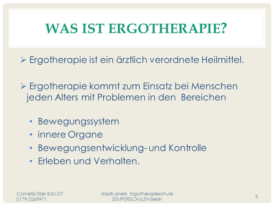 WAS IST ERGOTHERAPIE ?  Ergotherapie ist ein ärztlich verordnete Heilmittel.  Ergotherapie kommt zum Einsatz bei Menschen jeden Alters mit Problemen