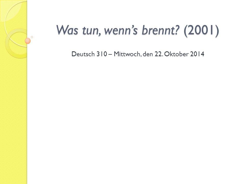 Was tun, wenn's brennt? (2001) Deutsch 310 – Mittwoch, den 22. Oktober 2014