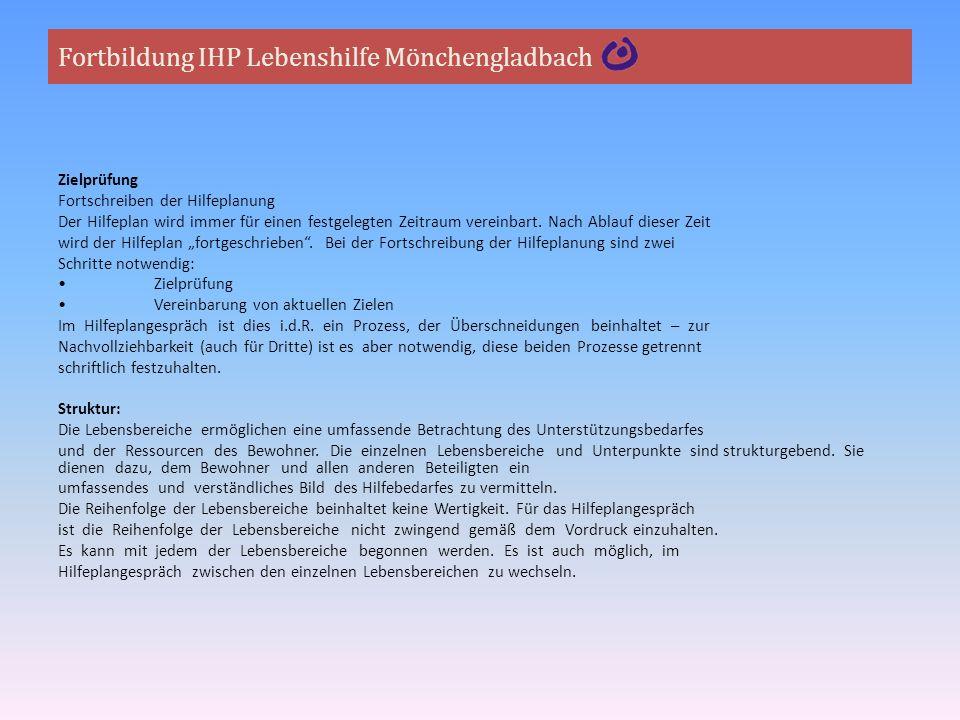 Fortbildung IHP Lebenshilfe Mönchengladbach Zielprüfung Fortschreiben der Hilfeplanung Der Hilfeplan wird immer für einen festgelegten Zeitraum verein