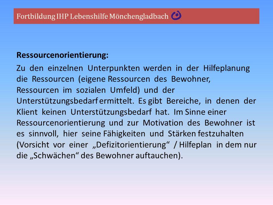 Fortbildung IHP Lebenshilfe Mönchengladbach Ressourcenorientierung: Zu den einzelnen Unterpunkten werden in der Hilfeplanung die Ressourcen (eigene Re