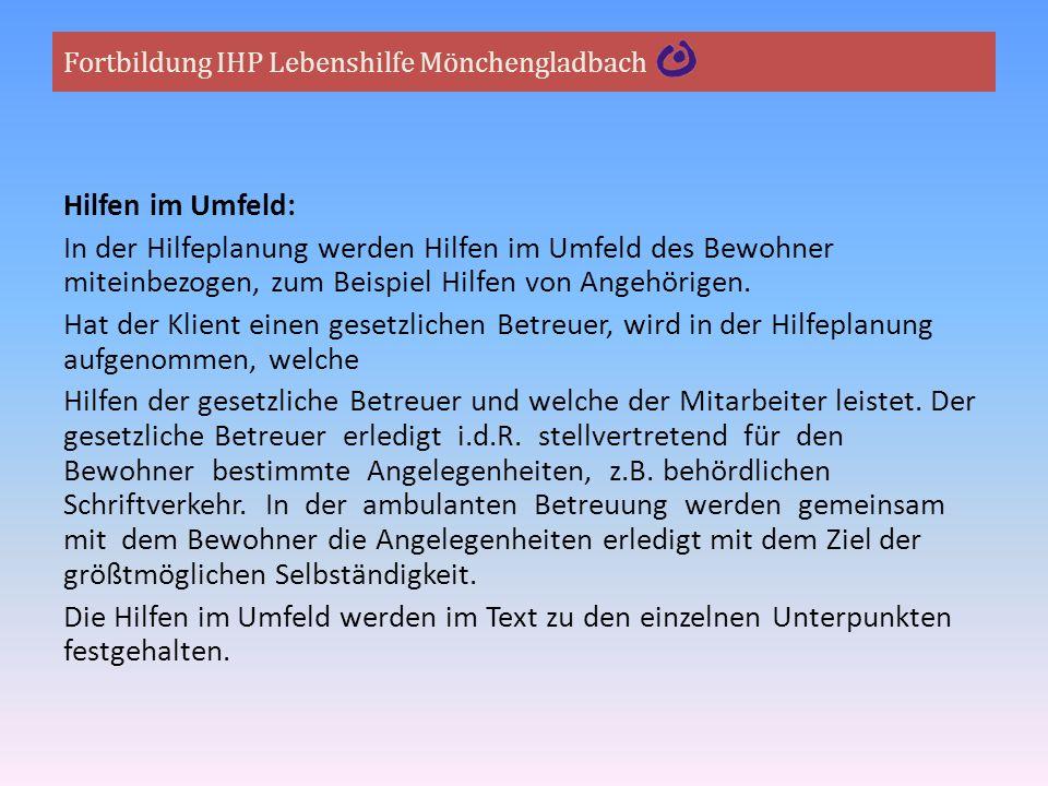 Fortbildung IHP Lebenshilfe Mönchengladbach Hilfen im Umfeld: In der Hilfeplanung werden Hilfen im Umfeld des Bewohner miteinbezogen, zum Beispiel Hil