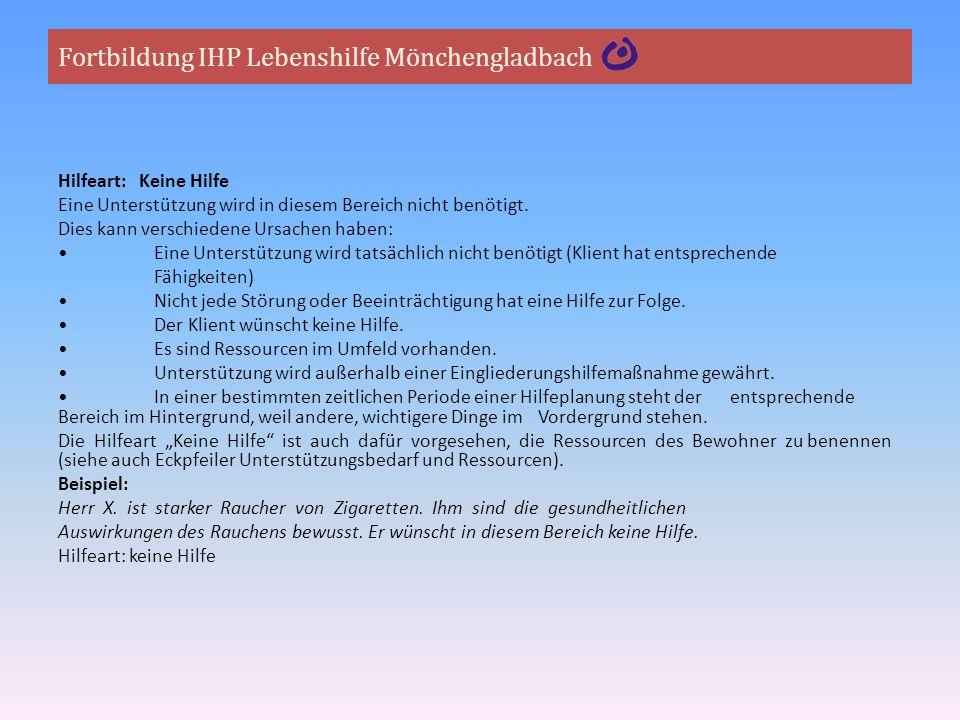 Fortbildung IHP Lebenshilfe Mönchengladbach Hilfeart: Keine Hilfe Eine Unterstützung wird in diesem Bereich nicht benötigt. Dies kann verschiedene Urs