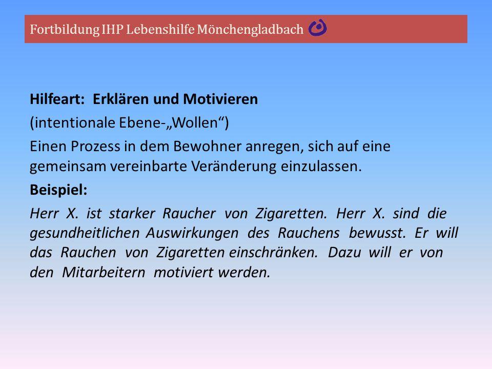 """Fortbildung IHP Lebenshilfe Mönchengladbach Hilfeart: Erklären und Motivieren (intentionale Ebene-""""Wollen"""") Einen Prozess in dem Bewohner anregen, sic"""