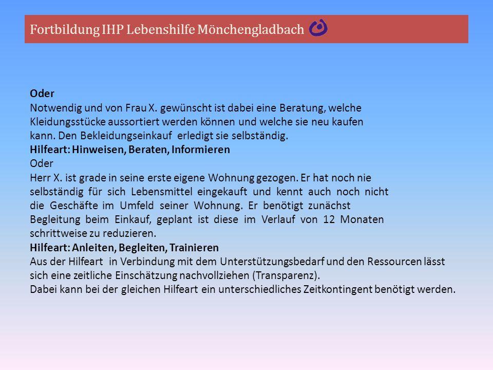 Fortbildung IHP Lebenshilfe Mönchengladbach Oder Notwendig und von Frau X. gewünscht ist dabei eine Beratung, welche Kleidungsstücke aussortiert werde