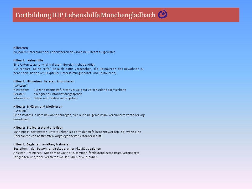 Fortbildung IHP Lebenshilfe Mönchengladbach Hilfearten Zu jedem Unterpunkt der Lebensbereiche wird eine Hilfeart ausgewählt. Hilfeart: Keine Hilfe Ein