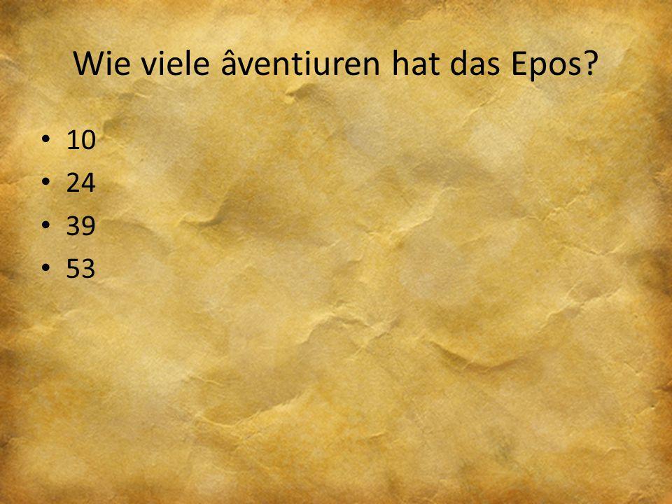 Wie viele âventiuren hat das Epos? 10 24 39 53