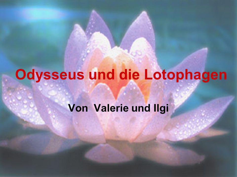Odysseus und die Lotophagen Von Valerie und Ilgi