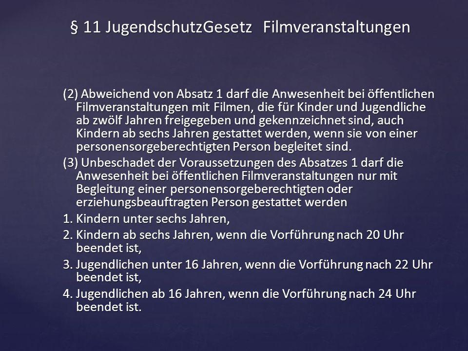 (2) Abweichend von Absatz 1 darf die Anwesenheit bei öffentlichen Filmveranstaltungen mit Filmen, die für Kinder und Jugendliche ab zwölf Jahren freig