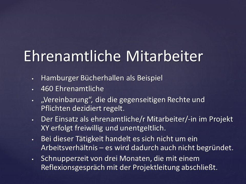 """Hamburger Bücherhallen als Beispiel Hamburger Bücherhallen als Beispiel 460 Ehrenamtliche 460 Ehrenamtliche """"Vereinbarung"""", die die gegenseitigen Rech"""