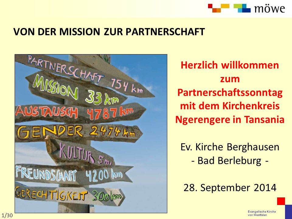 Evangelische Kirche von Westfalen VON DER MISSION ZUR PARTNERSCHAFT Herzlich willkommen zum Partnerschaftssonntag mit dem Kirchenkreis Ngerengere in T