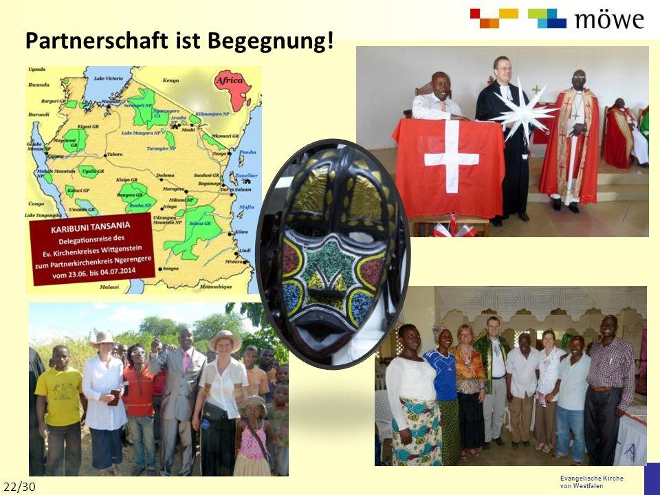 Evangelische Kirche von Westfalen Partnerschaft ist Begegnung! 22/30