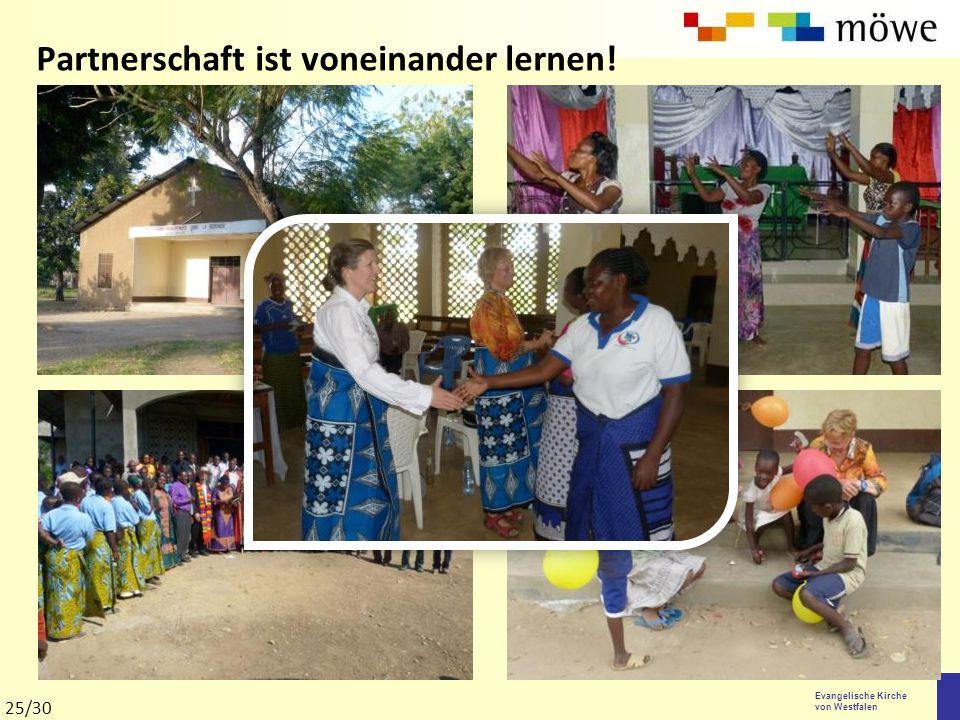 Evangelische Kirche von Westfalen Partnerschaft ist voneinander lernen! 25/30