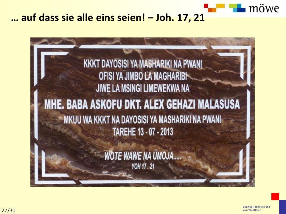 Evangelische Kirche von Westfalen … auf dass sie alle eins seien! – Joh. 17, 21 27/30