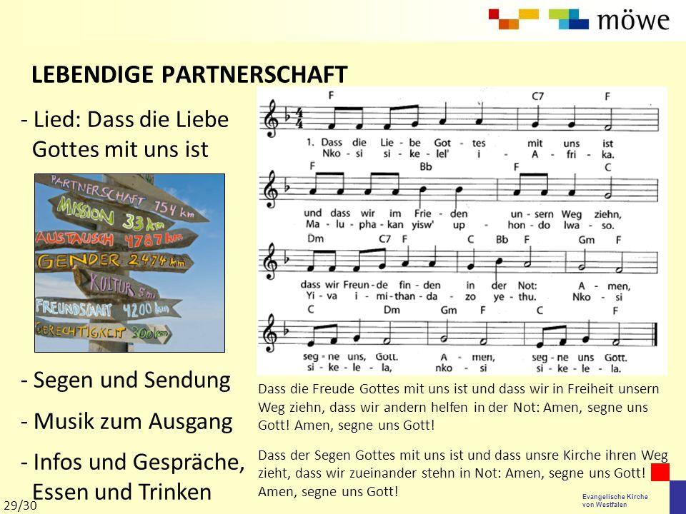 Evangelische Kirche von Westfalen LEBENDIGE PARTNERSCHAFT Dass die Freude Gottes mit uns ist und dass wir in Freiheit unsern Weg ziehn, dass wir ander