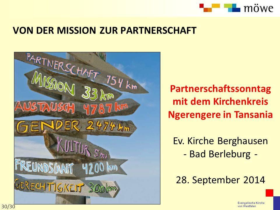 Evangelische Kirche von Westfalen VON DER MISSION ZUR PARTNERSCHAFT Partnerschaftssonntag mit dem Kirchenkreis Ngerengere in Tansania Ev. Kirche Bergh