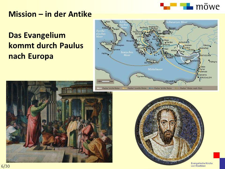 Evangelische Kirche von Westfalen Mission – in der Antike Das Evangelium kommt durch Paulus nach Europa 6/30