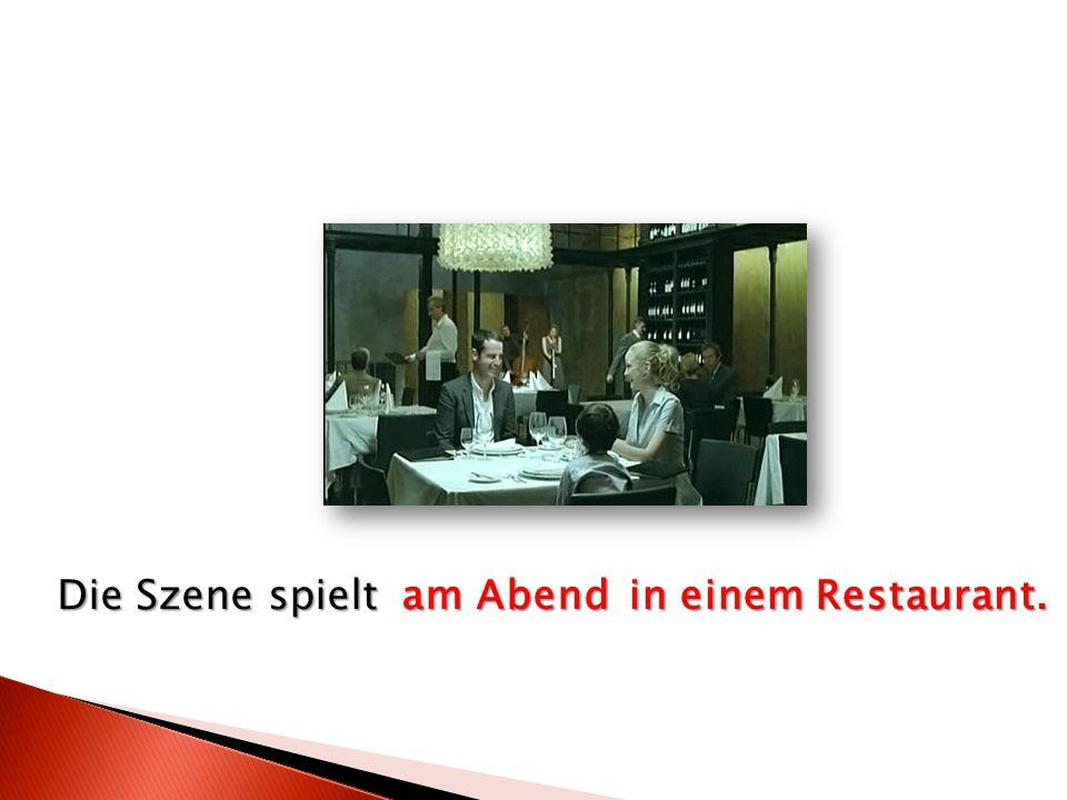 Die Szene spielt am Abend in einem Restaurant.