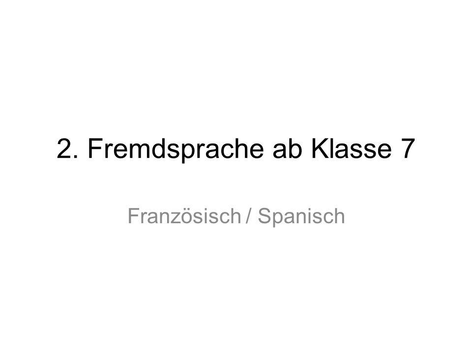 2. Fremdsprache ab Klasse 7 Französisch / Spanisch
