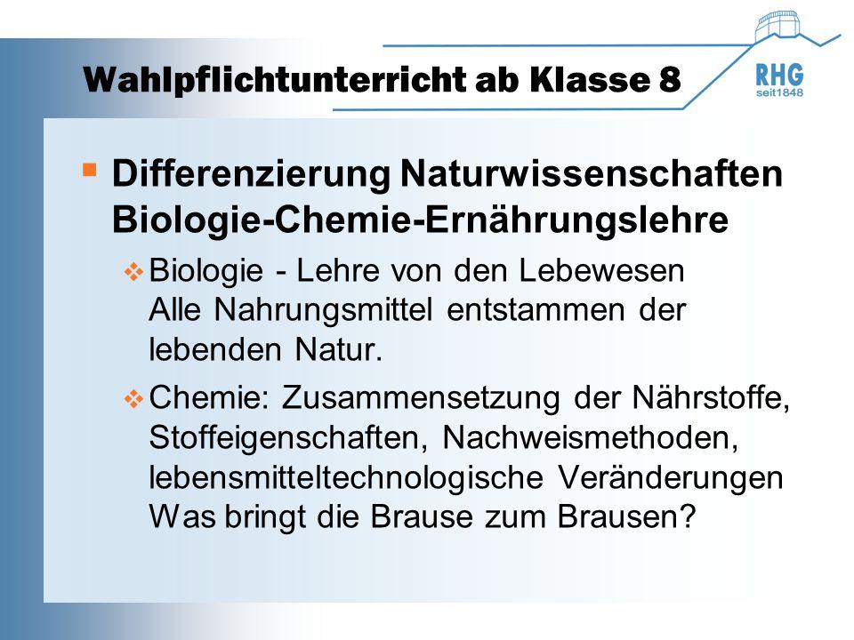 Wahlpflichtunterricht ab Klasse 8  Differenzierung Naturwissenschaften Biologie-Chemie-Ernährungslehre  Biologie - Lehre von den Lebewesen Alle Nahrungsmittel entstammen der lebenden Natur.