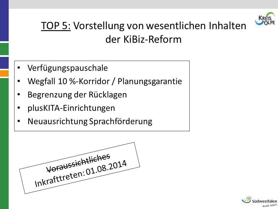 TOP 5: Vorstellung von wesentlichen Inhalten der KiBiz-Reform Verfügungspauschale Wegfall 10 %-Korridor / Planungsgarantie Begrenzung der Rücklagen pl