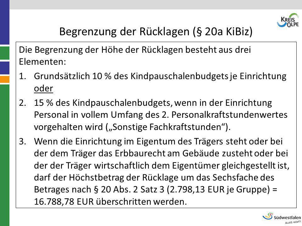 Begrenzung der Rücklagen (§ 20a KiBiz) Die Begrenzung der Höhe der Rücklagen besteht aus drei Elementen: 1.Grundsätzlich 10 % des Kindpauschalenbudget
