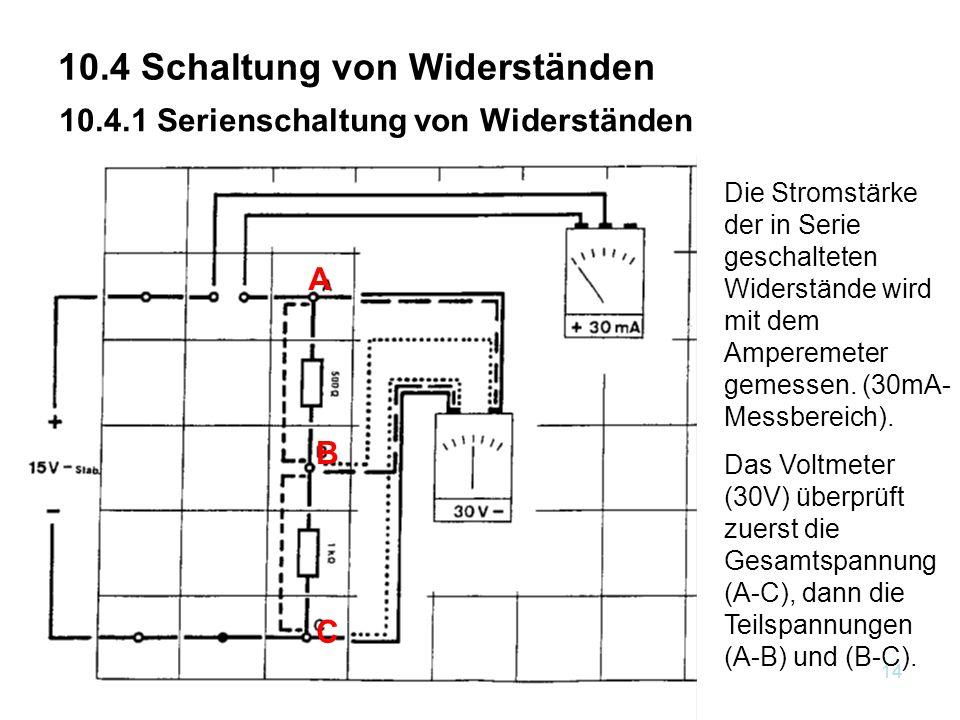 Kap.10 Elektrizität 214 10.4 Schaltung von Widerständen 10.4.1 Serienschaltung von Widerständen Die Stromstärke der in Serie geschalteten Widerstände