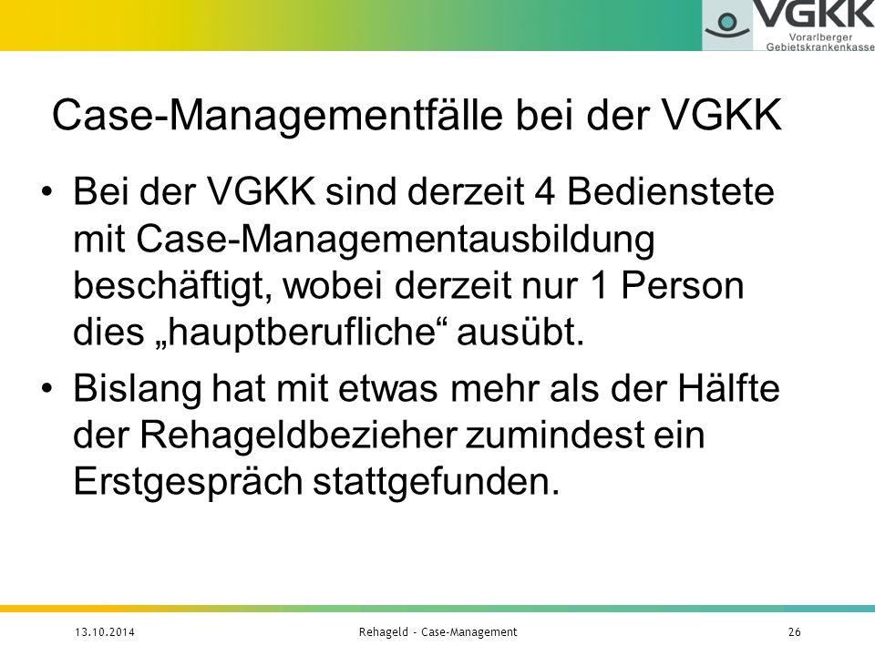 """Case-Managementfälle bei der VGKK Bei der VGKK sind derzeit 4 Bedienstete mit Case-Managementausbildung beschäftigt, wobei derzeit nur 1 Person dies """""""