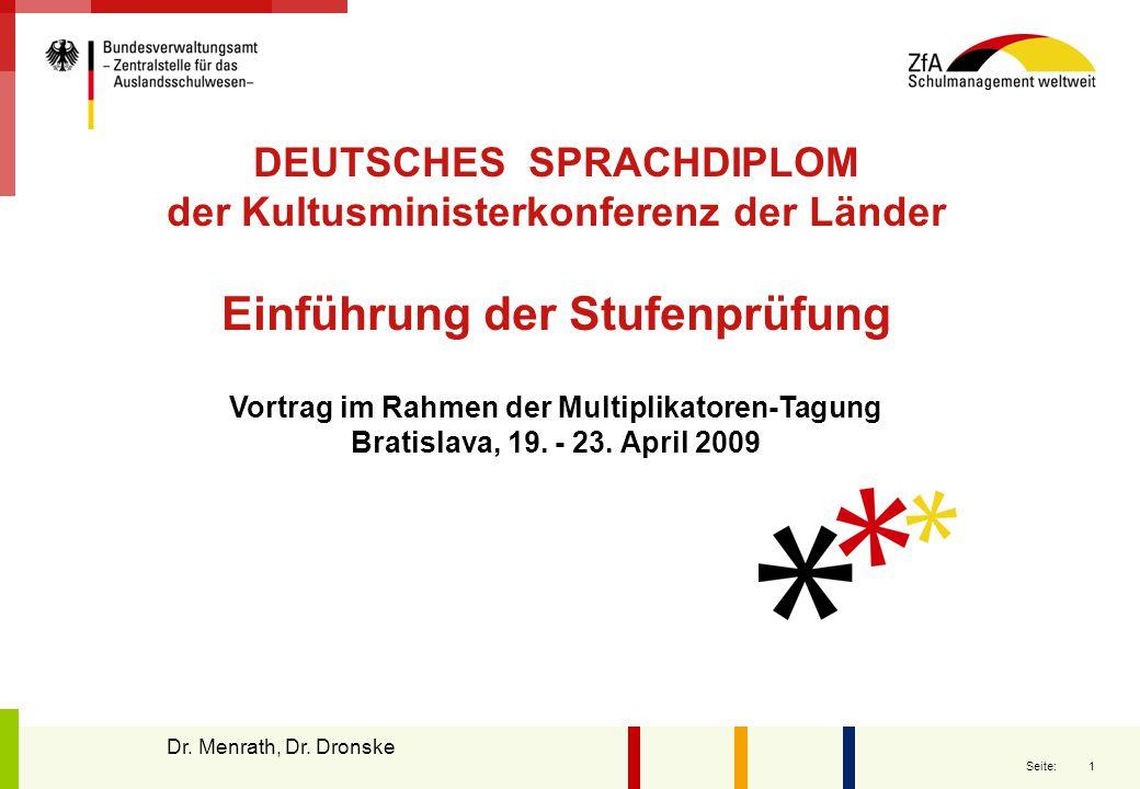 1 Seite: DEUTSCHES SPRACHDIPLOM der Kultusministerkonferenz der Länder Einführung der Stufenprüfung Vortrag im Rahmen der Multiplikatoren-Tagung Bratislava, 19.