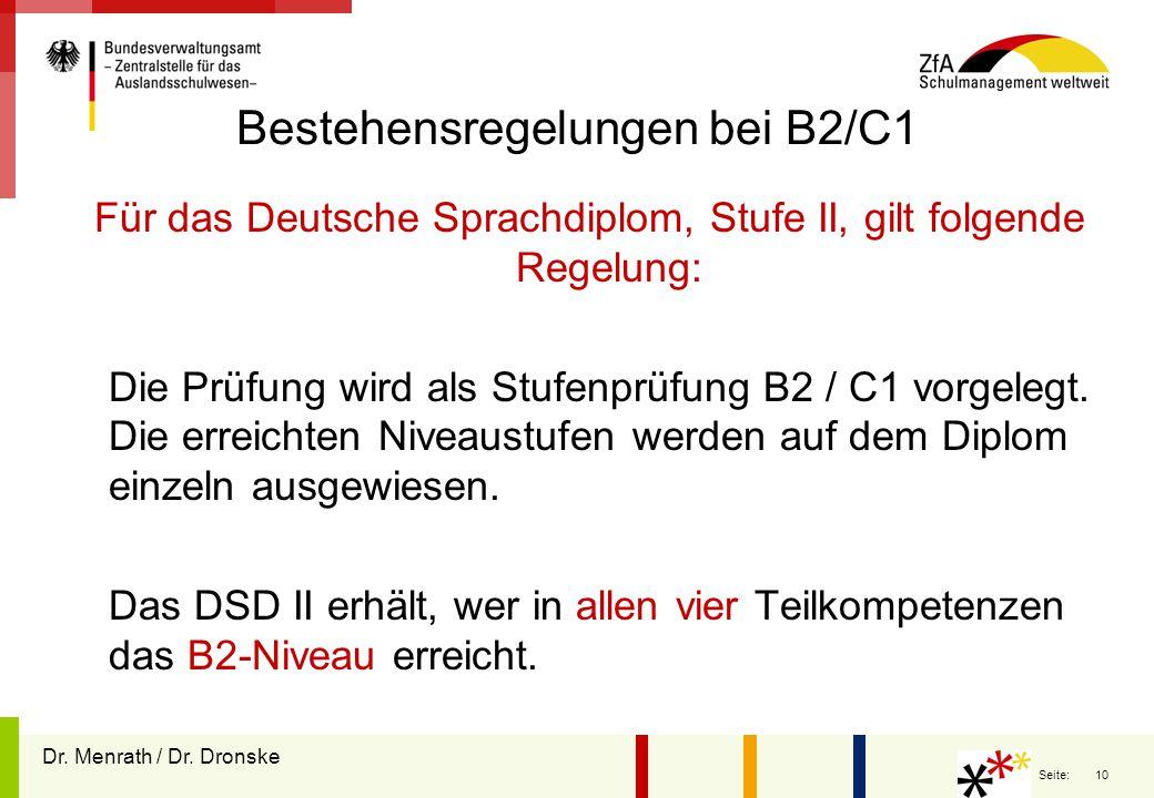 10 Seite: Bestehensregelungen bei B2/C1 Für das Deutsche Sprachdiplom, Stufe II, gilt folgende Regelung: Die Prüfung wird als Stufenprüfung B2 / C1 vorgelegt.