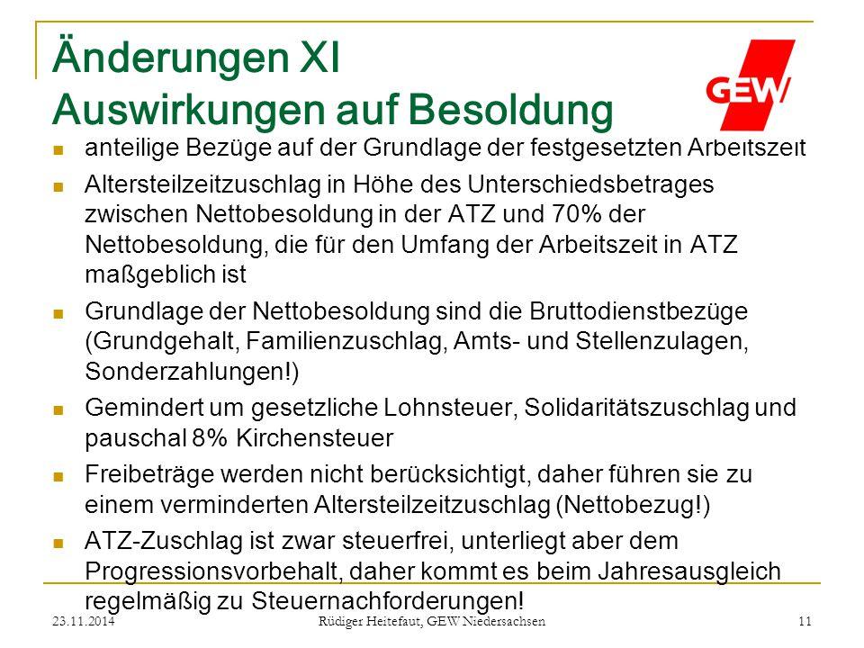 23.11.2014 Rüdiger Heitefaut, GEW Niedersachsen 11 Änderungen XI Auswirkungen auf Besoldung anteilige Bezüge auf der Grundlage der festgesetzten Arbei