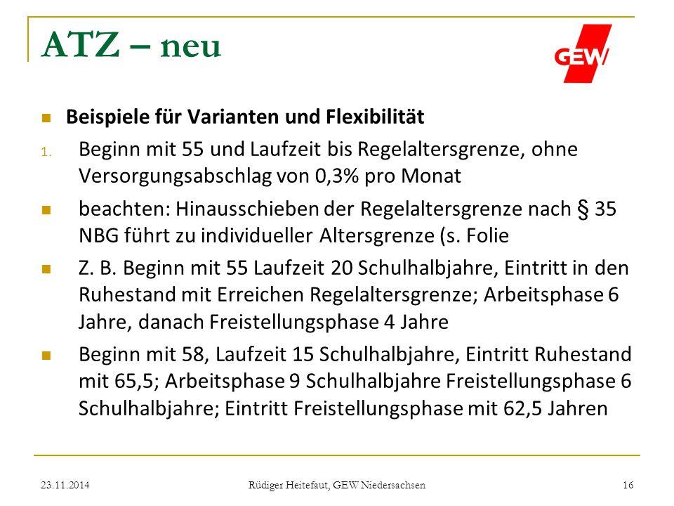 ATZ – neu Beispiele für Varianten und Flexibilität 1. Beginn mit 55 und Laufzeit bis Regelaltersgrenze, ohne Versorgungsabschlag von 0,3% pro Monat be