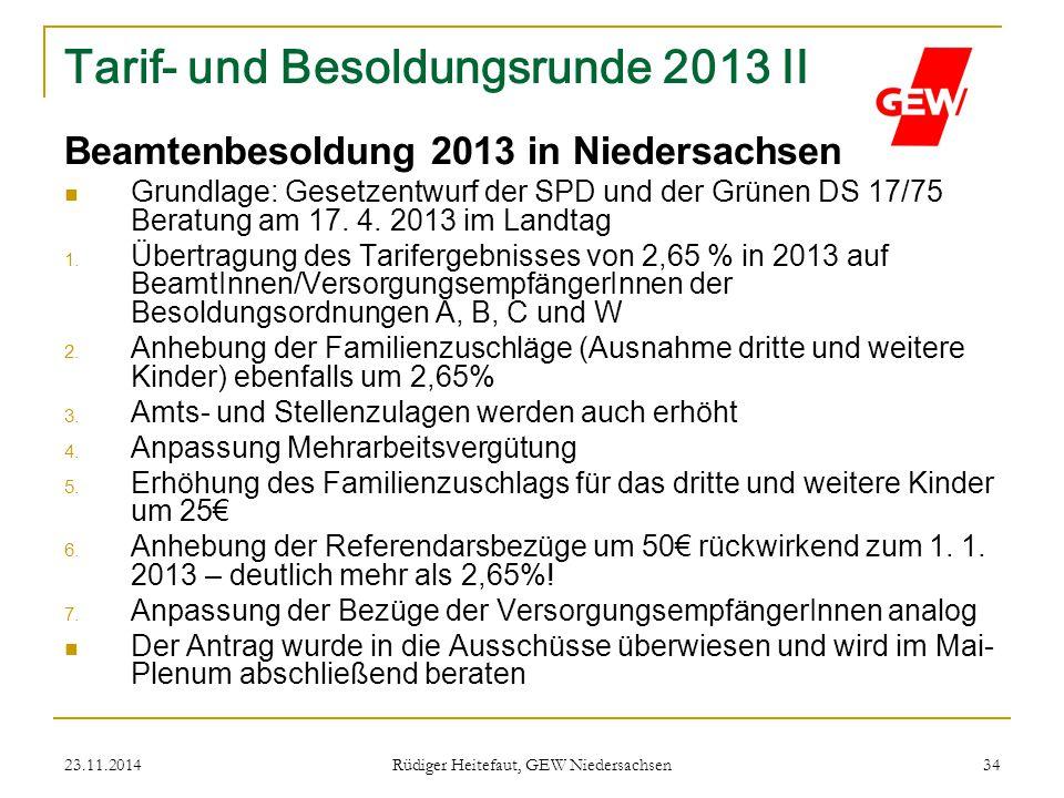 23.11.2014 Rüdiger Heitefaut, GEW Niedersachsen 34 Tarif- und Besoldungsrunde 2013 II Beamtenbesoldung 2013 in Niedersachsen Grundlage: Gesetzentwurf