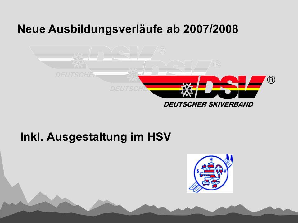 Neue Ausbildungsverläufe ab 2007/2008 Inkl. Ausgestaltung im HSV