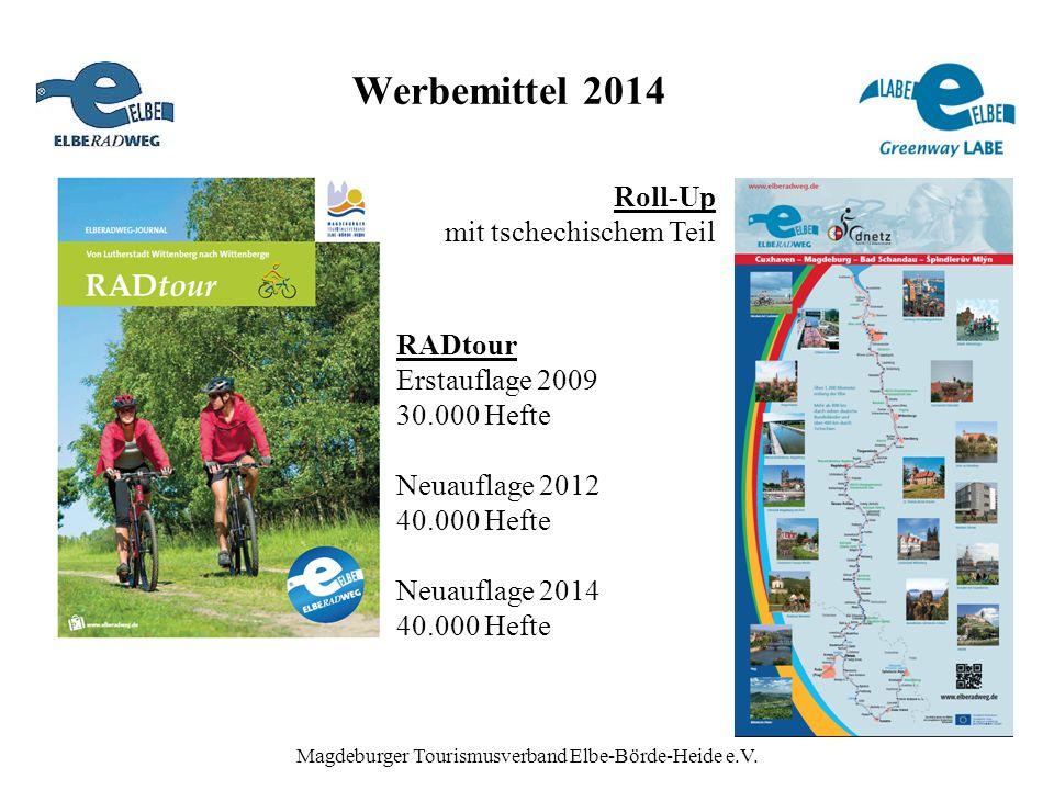 Werbemittel 2014 Magdeburger Tourismusverband Elbe-Börde-Heide e.V. RADtour Erstauflage 2009 30.000 Hefte Neuauflage 2012 40.000 Hefte Neuauflage 2014