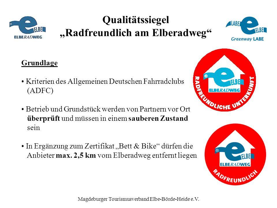 """Magdeburger Tourismusverband Elbe-Börde-Heide e.V. Qualitätssiegel """"Radfreundlich am Elberadweg"""" Grundlage Kriterien des Allgemeinen Deutschen Fahrrad"""
