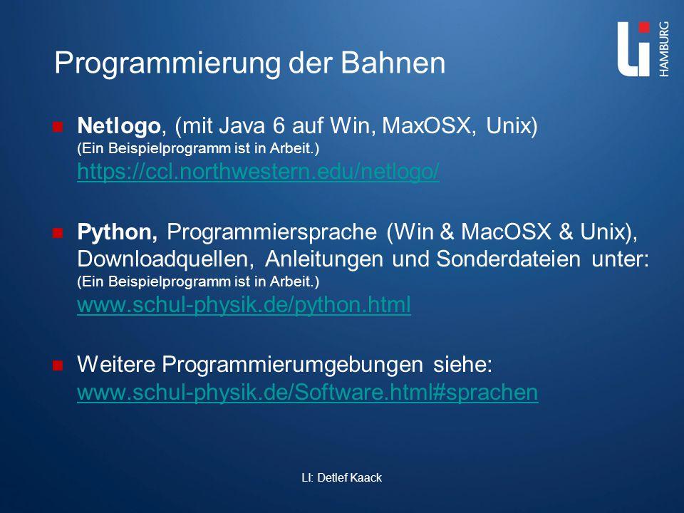 Programmierung der Bahnen Netlogo, (mit Java 6 auf Win, MaxOSX, Unix) (Ein Beispielprogramm ist in Arbeit.) https://ccl.northwestern.edu/netlogo/ http
