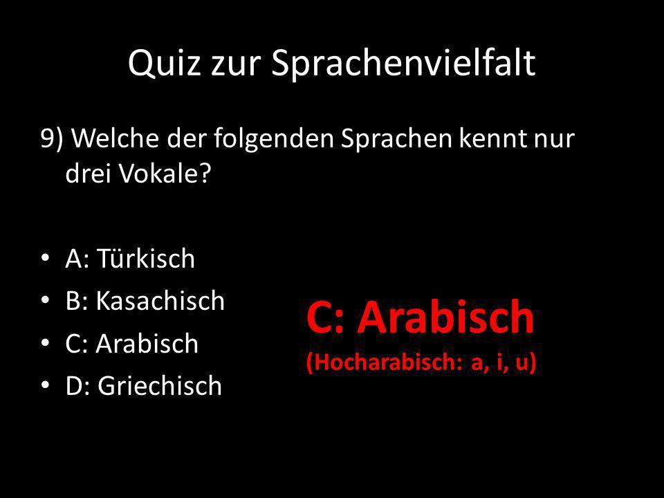 Quiz zur Sprachenvielfalt 9) Welche der folgenden Sprachen kennt nur drei Vokale.