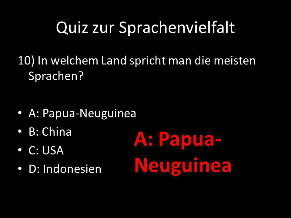 Quiz zur Sprachenvielfalt 10) In welchem Land spricht man die meisten Sprachen.