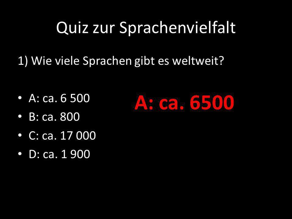 Quiz zur Sprachenvielfalt 12) Wie heißt die am weitesten verbreitete Plansprache, die für die verschiedensten Nationen besonders leicht erlernbar sein soll.