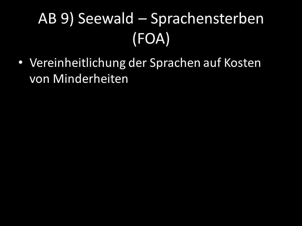 AB 9) Seewald – Sprachensterben (FOA) Vereinheitlichung der Sprachen auf Kosten von Minderheiten
