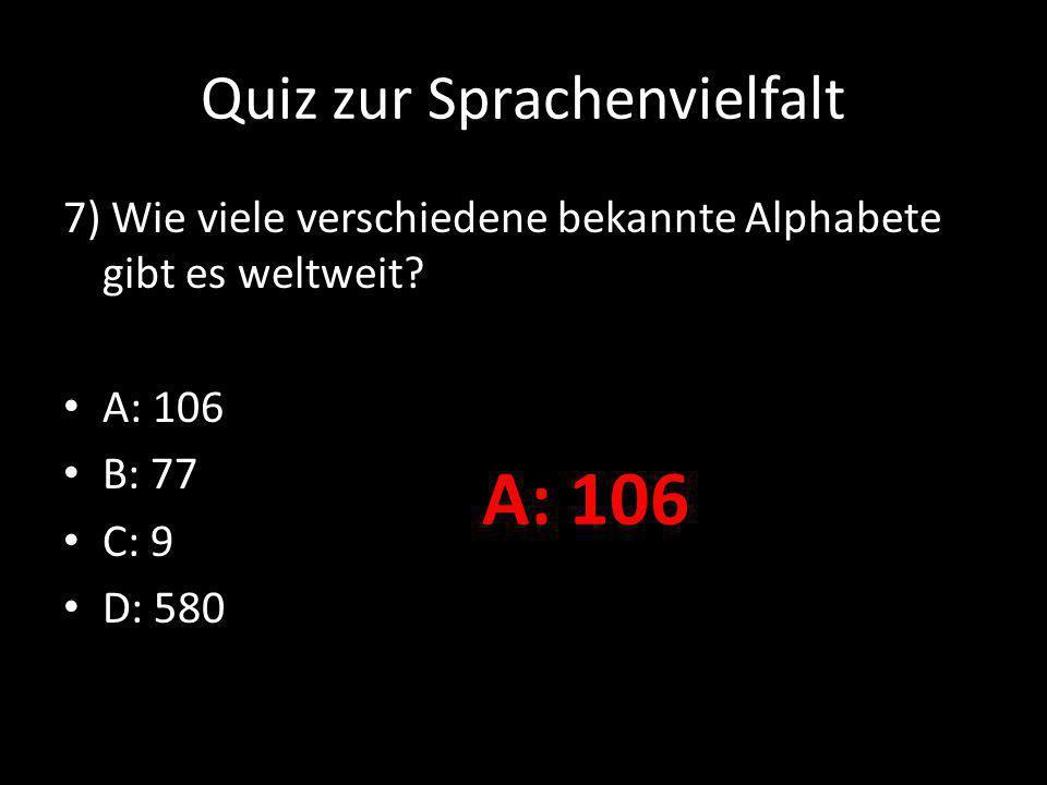 Quiz zur Sprachenvielfalt 8) Wie viele Sprachen sind offizielle Amtssprachen in der Europäischen Union.